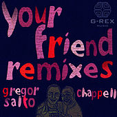 Your Friend Remixes von Gregor Salto