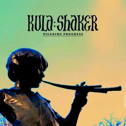 Pilgrims Progress by Kula Shaker