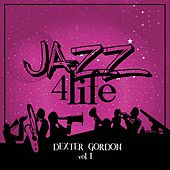 Jazz 4 Life, Vol. 1 von Dexter Gordon