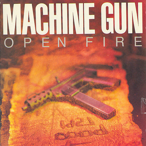 Open Fire by Machine Gun