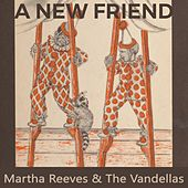 A new Friend von Martha and the Vandellas