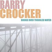 Bridge Over Troubled Water by Barry Crocker