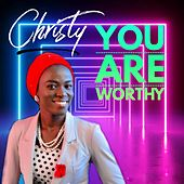 You Are Worthy by Christy