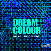 Dream In Colour, Vol. 1 (The Deep-House Edition) - EP by Various Artists