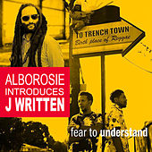 Fear to Understand (feat. Alborosie) by Written