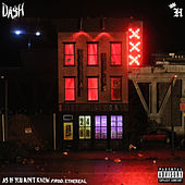As If You Ain't Know by Da$H