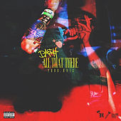 All That There by Da$H