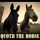 Quoth the Horse by Fat Stallion