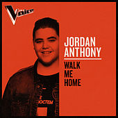 Walk Me Home (The Voice Australia 2019 Performance / Live) von Jordan Anthony