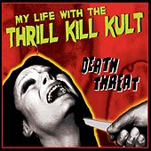 Death Threat de My Life with the Thrill Kill Kult