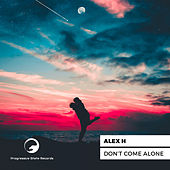 Dont Come Alone de Alex H