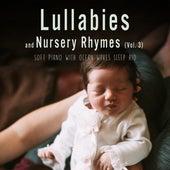 LullabiesAndNurseryRhymes(Soft Piano with Ocean Waves Sleep Aid),Vol.3 by Sleeping Little Lions