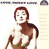 Love, Sweet Love by Various Artists