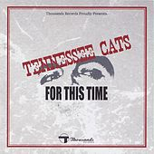 For This Time by Tennessee Cats