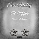 No Cuffin by SlimeRichy