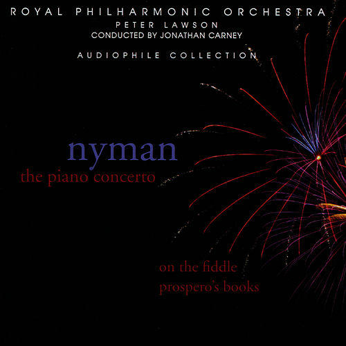 Nyman: Piano Concerto, On The Fiddle, Prospero's Books by Royal Philharmonic Orchestra