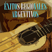 Éxitos Regionales Argentinos by Various Artists