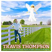 Enchanting Love by Travis Thompson