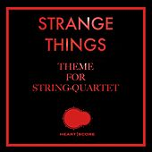 Strange Things (Theme for Stringquartet) by Heartscore