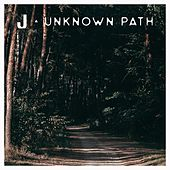 Unknown Path by J.