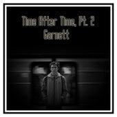 Time After Time, Pt. 2 de Garnett