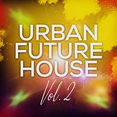 Urban Future House, Vol. 2 de Various Artists