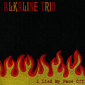 I Lied My Face Off - EP by Alkaline Trio