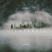 Kom Dichterbij by Kesh