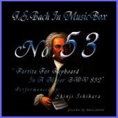 Bach In Musical Box 53 / Partita For Keyboard In A Major BWV 832 by Shinji Ishihara