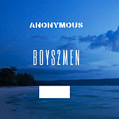 Boys2men von Anonymous