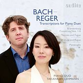 Bach-Reger: Transcriptions for Piano Duet (Brandenburg Concertos Nos. 1-6, Toccata and Fugue, Passacaglia & Prelude and Fuge) de PianoDuo Takahashi Lehmann