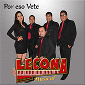 Por Eso Vete de Lecona Musical