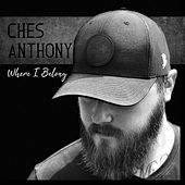 Where I Belong by Ches Anthony