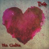Dla Ciebie de The D4