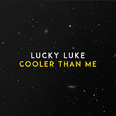 Cooler Than Me de Lucky Luke