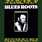 Blues Roots, I'm Growing Older Every Day (HD Remastered) de Champion Jack Dupree