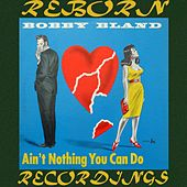 Ain't Nothing You Can Do (HD Remastered) by Bobby Blue Bland