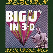 Big J in 3-D (HD Remastered) de Big Jay McNeely