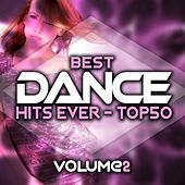 Best Dance Hits Ever Top 50 Volume 2 von Various Artists