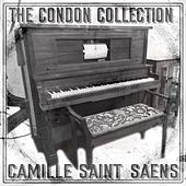 The Condon Collection: Camille Saint-Saëns by Camille Saint-Saëns