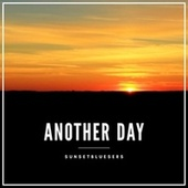 Another Day von Sunsetbluesers