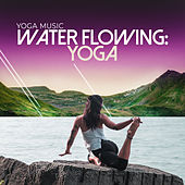 Water Flowing: Yoga by Various Artists