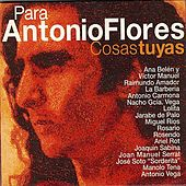 Para Antonio Flores, Cosas Tuyas by Various Artists