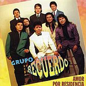 Amor Por Residencia by Grupo Recuerdo