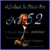 Bach In Musical Box 52 / 3 Toccata Bwv914 - BWV916 by Shinji Ishihara