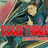 Bigger Things de Christian Distefano