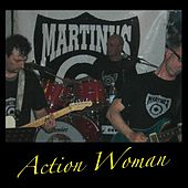 Action woman by The Martinis