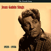 The French Song / Jean Gabin Sings / Recordings 1928 - 1936 by Jean Gabin