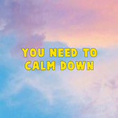 You Need to Calm Down by Vini Rockers