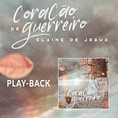 Coração de Guerreiro (Corazon de Guerrero) (Playback) by Elaine de Jesus